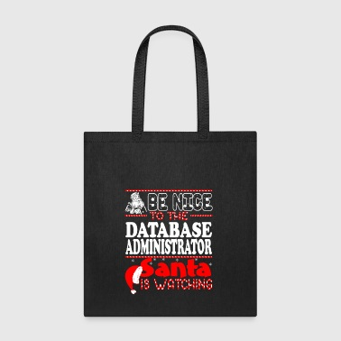 Be Nice To Database Administrator Santa Watching - Tote Bag