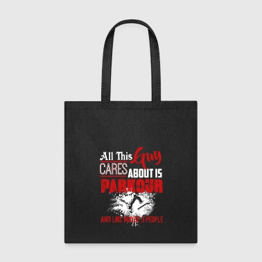 All This Guy Cares About Is Parkour Shirt - Tote Bag