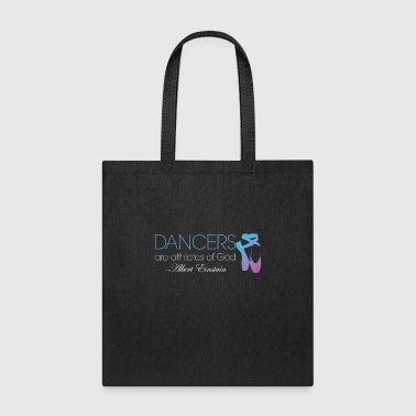 Dancers are athletes of god - Tote Bag