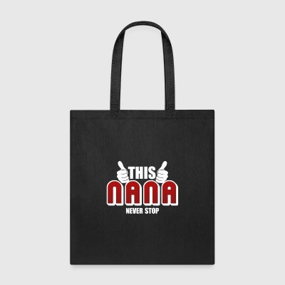 Nana Never Stop Shirt - Tote Bag