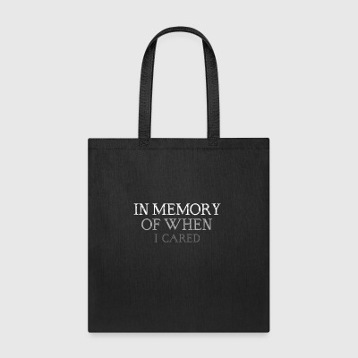 in memory of when i cared - Tote Bag