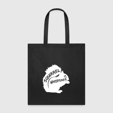 squirrel whisperer - Tote Bag