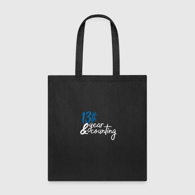 13 year counting - Tote Bag