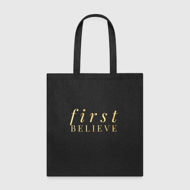 First believe - Tote Bag