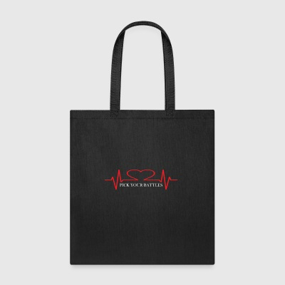PICK YOUR BATTLES - Tote Bag