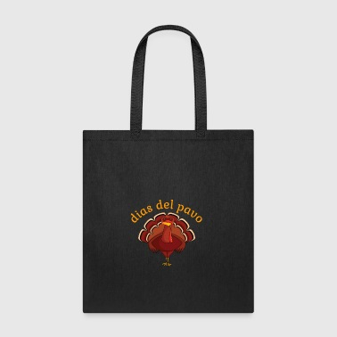 Dias Del Pavo! Turkey Day! Celebrate! - Tote Bag