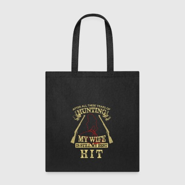 Hunting Best Hit Is My Wife Bondage Gift - Tote Bag