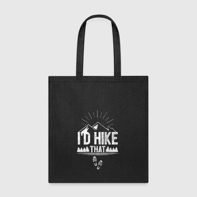 hike that - Shirt for hiking or climber as a gift - Tote Bag
