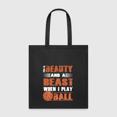I'm A Beauty And A Beast When I Play Ball T Shirt - Tote Bag