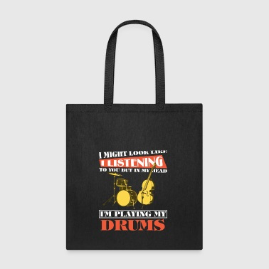 In My Head I'm Playing My Drums T Shirt - Tote Bag