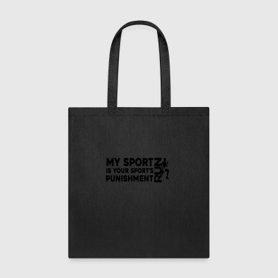 My Sport Is Your Sports Punishment - Tote Bag