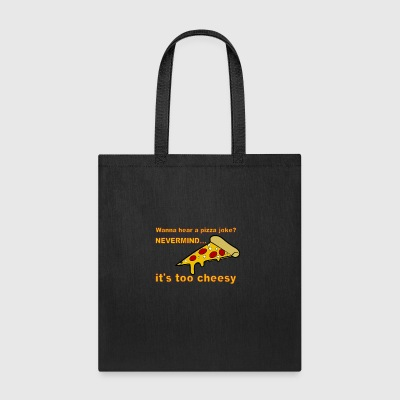 Pizza joke Too Cheesy - Tote Bag