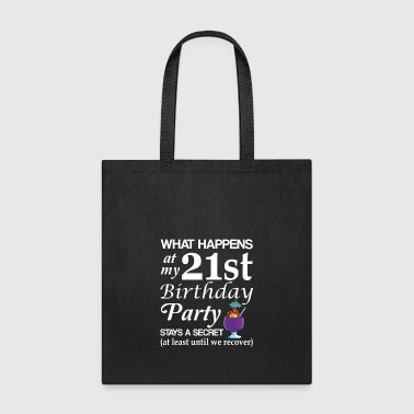 What Happens At 21st Birthday Party Secret - Tote Bag