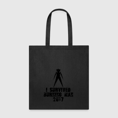 I Survived Burning Man 2017 | I Am A Survivor - Tote Bag