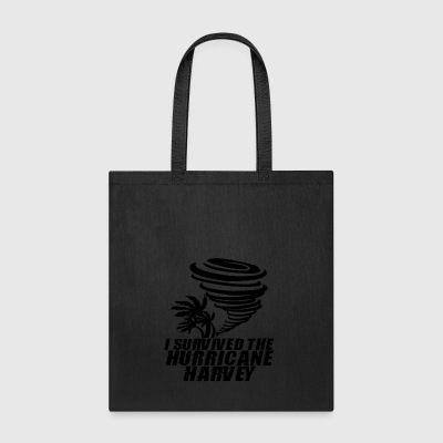 I Survived The Hurricane Harvey | I'm a Survivor - Tote Bag