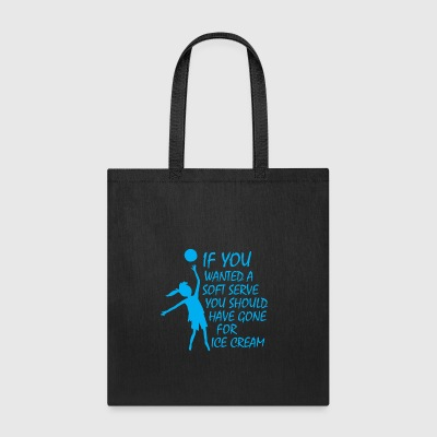 If You Wanted Soft Serve - Tote Bag