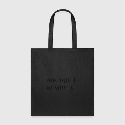 Your Wife My Wife - Tote Bag