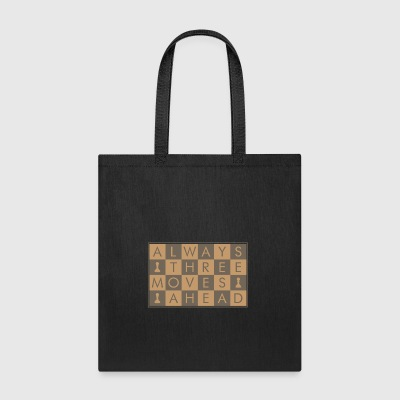 Always Three moves Ahead - Tote Bag
