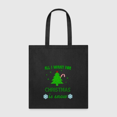SNOW All I want for christmas is snow - Xmas - Tote Bag