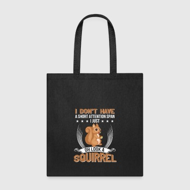 Short Attention Squirrel ADHD Statement - Tote Bag