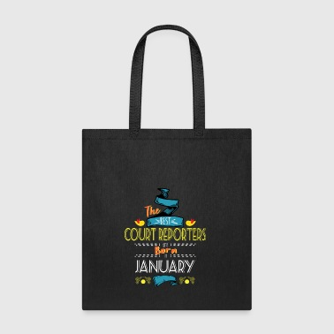 Best Court Reporters are Born in January Gift Idea - Tote Bag