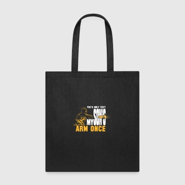 You Will Only Test My Son's Arm Once Baseball - Tote Bag