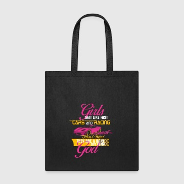Girls That Like Fast Cars - Drag Racing - Tote Bag