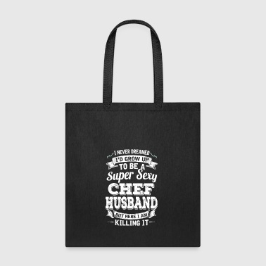 I'D Grow Up To Be A Super Sexy Chef Husband - Tote Bag