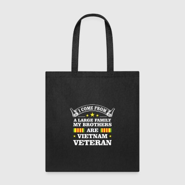 Large family my brothers are Vietnam veteran - Tote Bag