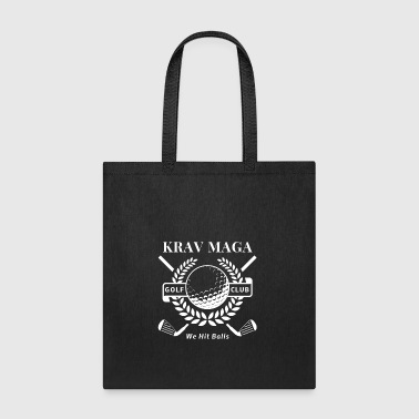 Krav Maga Golf Club - We Hit Balls - Tote Bag
