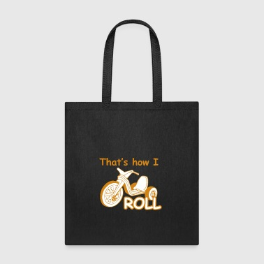 How I Roll Big Whell - Tote Bag