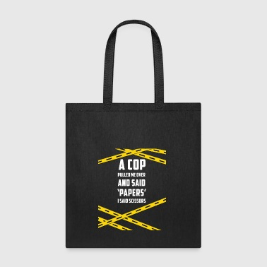 A COP PULLED ME OVER - Tote Bag