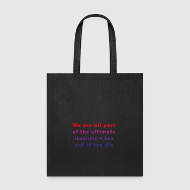 all part of the ultimate statistic - Tote Bag