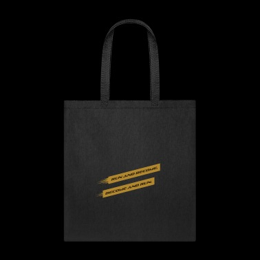 RUN AND BECOME. BECOME AND RUN - Tote Bag