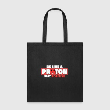 STAY POSITIVE - Tote Bag