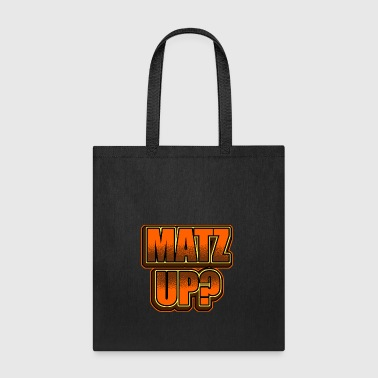 Matz Up? - Funny Passover Pesach Jewish Holiday - Tote Bag