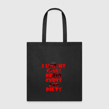 I like my Girls Nerdy Curvy and Dirty - Tote Bag