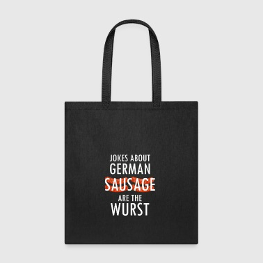 Jokes about German Sausage are the Wurst - Tote Bag