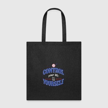 Control your life by yourself. Inspirational Quote - Tote Bag