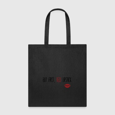But first, red lipstick - Tote Bag