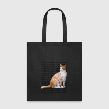 My Cat meow in My Haouse - Tote Bag