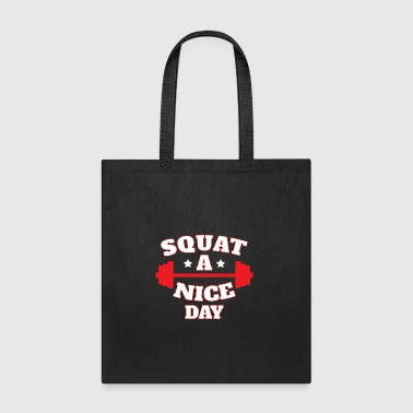 Squat A Nice Day - Tote Bag