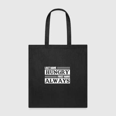 Last Name Hungry First Name Always Funny Hungry Sh - Tote Bag