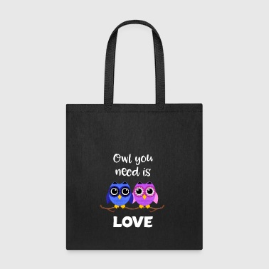 Owl you need is love valentine's day gift t-shirt - Tote Bag