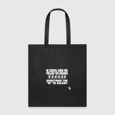 Dont follow the messes - Tote Bag