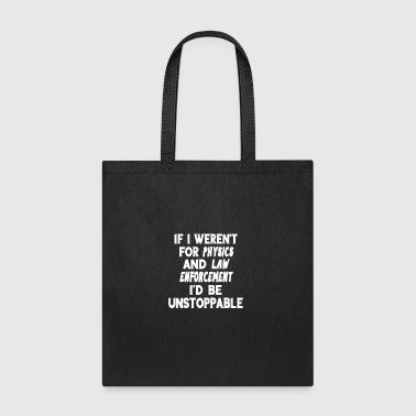 Physics and law enforcement science gift - Tote Bag
