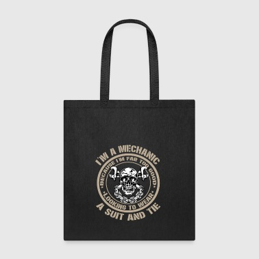 I'm A Mechanic T Shirt - Tote Bag