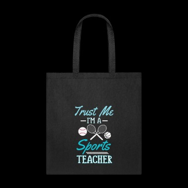 Trust Me I'm A Sports Teacher - Tote Bag