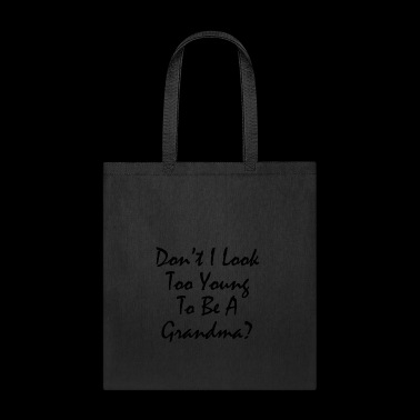 Funny Grandma Gift Shirt I look too Young Grandma - Tote Bag