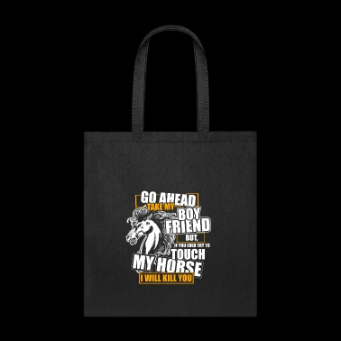 Touch My Horse T Shirt, I Love My Horse T Shirt - Tote Bag